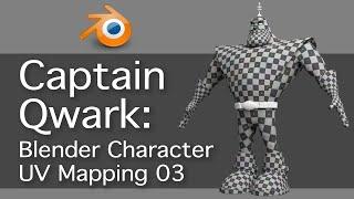 Captain Qwark: Blender UV Mapping 3 of 4