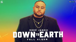 Down To Earth : DEEP JANDU (Full Album) Karan Aujla
