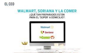 Walmart, Soriana y La Comer, ¿qué tan preparados están para el 'súper' a domicilio?