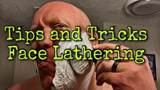 Tips and Tricks - Face Lathering