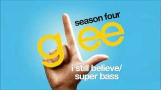 I Still Believe / Super Bass - Glee Cast [HD FULL STUDIO]