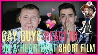 GAY GUYS REACT TO 'IN A HEARTBEAT' SHORT FILM