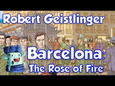 Barcelona: The Rose of Fire Review - with Robert Geistlinger
