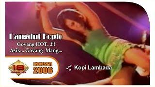 DANGDUT KOPLO PALING HEBOH! ~ KOPI LAMBADA (LIVE KONSER SUMATERA SELATAN 2006)
