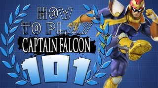HOW TO PLAY CAPTAIN FALCON 101