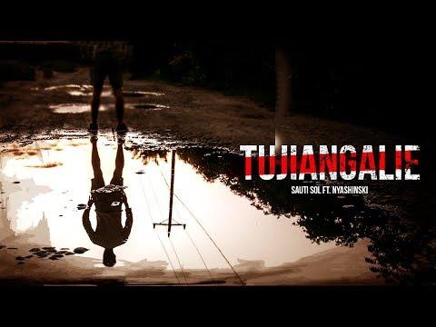 Sauti Sol - Tujiangalie ft Nyashinski (Official Lyric Video) SMS [Skiza 1051931] to 811