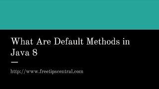 What is Default Method in Java 8 Video