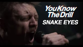 You Know The Drill - Snake Eyes [feat. Joey Fleming] (Official Music Video)
