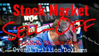 Stock Market Sell-Off Sends F.A.N.G. Stocks Into Bear Market Shedding Over 1 Trillion Dollars