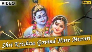 Shri Krishna Govind Hare Murari (Kirtan) | Full Video Song