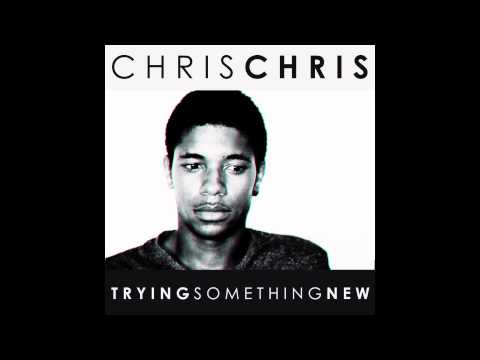 Chris Chris - Trying Something New