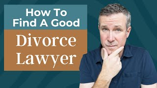 How to Find a Good Divorce Lawyer - Questions to Ask a Divorce Lawyer Before Hiring