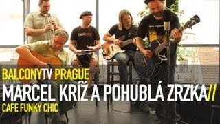 Video MARCEL KŘÍŽ A POHUBLÁ ZRZKA - INGRID (BalconyTV)