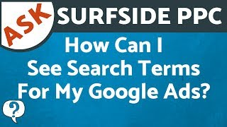 Search Terms Report - How Can I See Search Terms That Triggered My Google Ads & Bing Ads Keywords