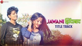 Jawani Zindabad - Title Track | Abhishek Sathe & Ketaki