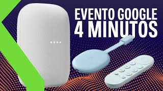 RESUMEN EVENTO DE GOOGLE EN 4 MINUTOS | Pixel, Nuevo Chromecas, Nuevo Nest Audio y más