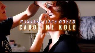 Caroline Kole   Missing Each Other (Behind The Scenes)
