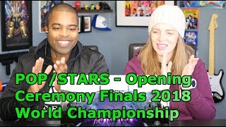 POP/STARS - Opening Ceremony Presented by Mastercard | Finals | 2018 World Championship (REACTION 🔥)