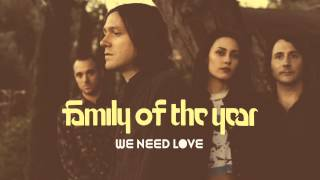 Family of the Year - We Need Love [Official HD Audio]