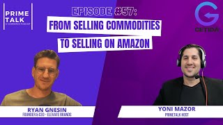 Ryan Gnesin | From Selling Commodities to Selling on Amazon