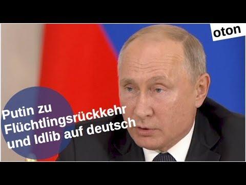 Putin zur Flüchtlingsrückkehr und Idlib auf deutsch [Video]