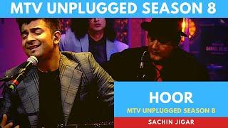 Hoor | MTV Unplugged | Season 8 | Sachin Jigar | Hindi Medium| Irrfan Khan, Atif Aslam