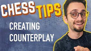Chess Tips: Creating Counterplay | Beginner & Intermediate Strategy