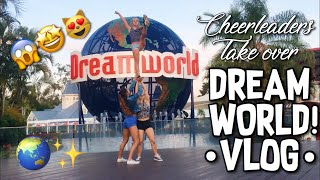 CHEERLEADERS TAKE OVER DREAMWORLD | Vlog | GoldCoast Australia