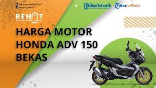 REHAT: Motor Bongsor Honda ADV 150 Punya Fitur Lengkap, Cek Harga Bekasnya Mulai Rp30 Jutaan