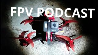 FPV PODCAST | Flying off the Handle | 1st Episode
