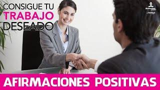 Como conseguir un trabajo deseado   Afirmaciones positivas poderosas   Motivacion Online