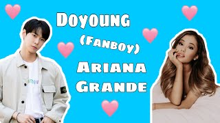 ♡NCT's Doyoung (Fanboy) And Ariana Grande Cute Moments♡