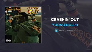 Young Dolph   Crashin' Out (AUDIO)