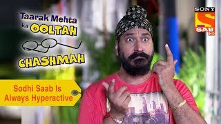 Your Favorite Character | Sodhi Saab Is Always Hyperactive | Taarak Mehta Ka Ooltah Chashmah