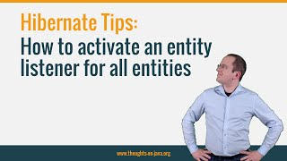 Hibernate Tip: How To Activate An Entity Listener For All Entities
