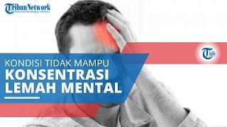 Mental Block, Kondisi Tak Mampu Konsentrasi, Berpikir Jernih atau Juga Disebut Kelelahan Mental