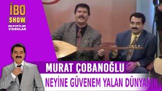 Neyine Güvenem Yalan Dünyanın - Murat Çobanoğlu - Canlı Performans - İbo Show