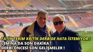 Galatasaray'da Derbi Öncesi Son Gelişmeler! (Lemina'da Son Dakika! Fatih Terim'in Planı! )
