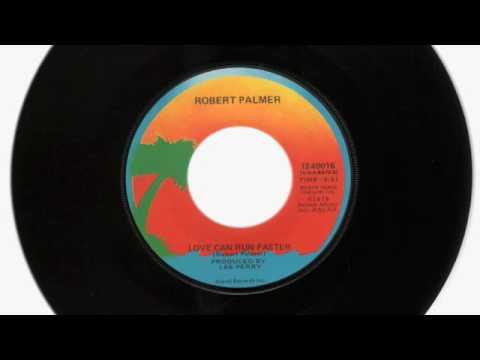 Love Can Run Faster - Robert Palmer