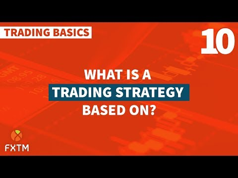 What Is a Trading Strategy Based On? — Trading Basics