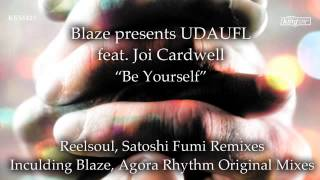 Blaze presents UDAUFL feat Joi Cardwell - Be Yourself (Reelsoul Remix)
