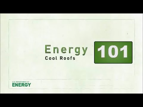 Energy 101 - Cool Roofs.