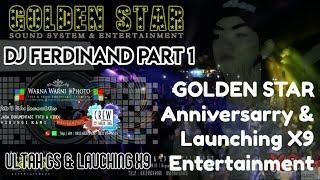 Gambar cover DJFerdinand Part_1 Full DJ_GOLDEN STAR Anvsry & Launch' X9 Ent