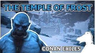 The Temple Of Frost OR HOW TO CRAFT BLACK ICE WEAPONS   CONAN EXILES The Frozen North [TIPS]