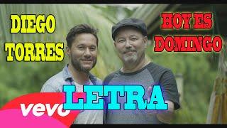 Diego Torres - Hoy es domingo LETRA FULL