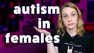 Autism in Females: How is it Different? | Kati Morton