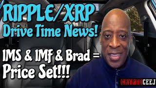 Xrp Ripple NEWS: IMS & IMF & Brad = Price Set!!