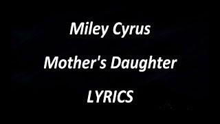 Miley Cyrus   Mother's Daughter  LYRICS