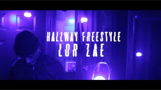 Lor Zae - Hallway Freestyle Dir. By VK Films