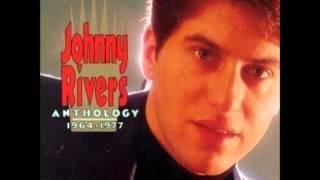 <b>Johnny Rivers</b>  Baby I Need Your Lovin